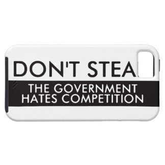 Don't Steal The Government Hates Competition iPhone SE/5/5s Case