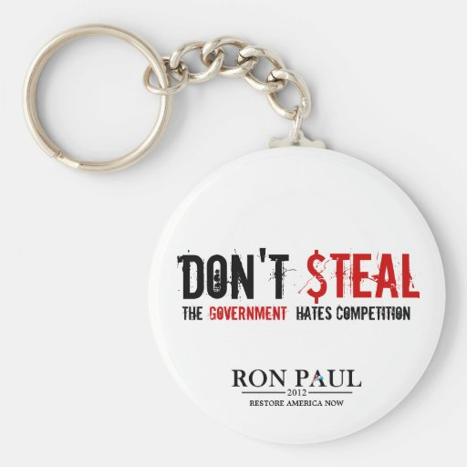 Don't Steal, The Government Hates Competition Key Chain