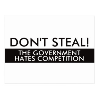 Don't Steal The Government Hates Competition Postcard