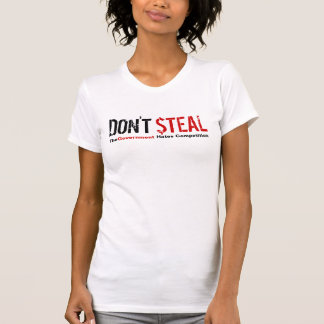 Don't Steal - The Government Hates Competition T Shirt