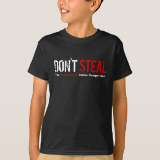 Don't Steal - The Government Hates Competition T-Shirt