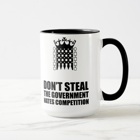 Don't Steal The Government Hates Competitions Mug