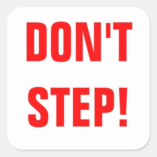 Donu0026#39;t Step! Red on White Square Sticker : Zazzle