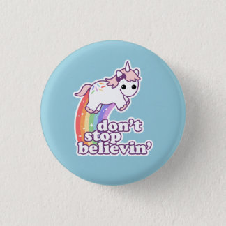 Don't Stop Believin' in Unicorns Button