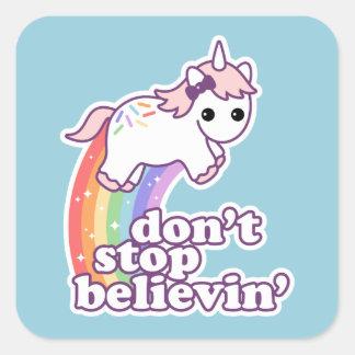 Don't Stop Believin' in Unicorns Square Sticker