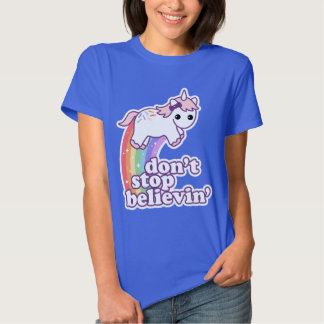 Don't Stop Believin' in Unicorns T-Shirt