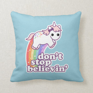 Don't Stop Believin' in Unicorns Throw Pillow
