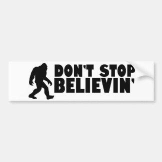 Don't stop believin'   sasquatch   bigfoot car bumper sticker