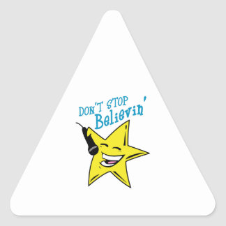 DONT STOP BELIEVIN TRIANGLE STICKER