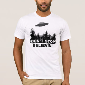 Don't Stop Believin' (UFO) T-Shirt