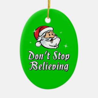 Don't Stop Believing Ceramic Ornament