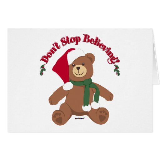 Don't Stop Believing! Christmas Bear Greeting Card