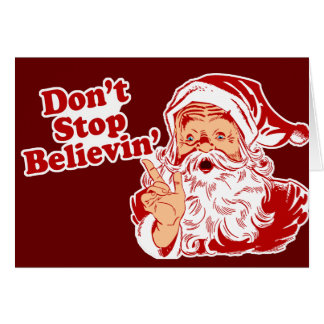Dont Stop Believing Christmas Greeting Card