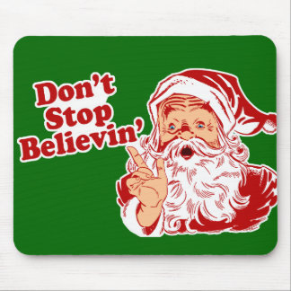 Dont Stop Believing Christmas Mouse Pad