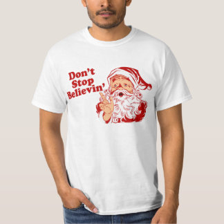 Dont Stop Believing Christmas Tshirt