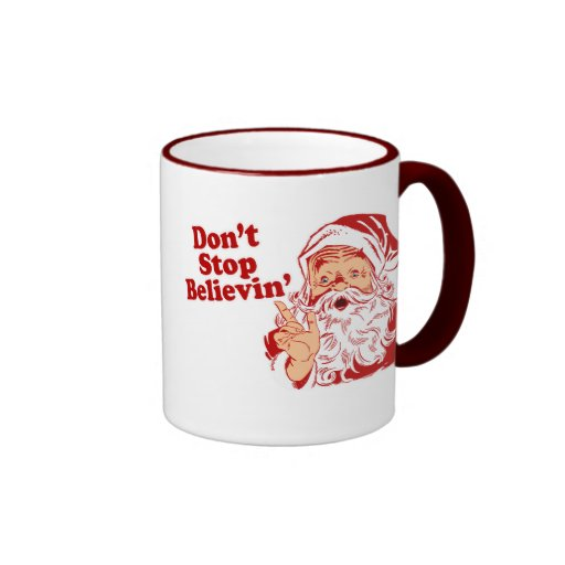 Dont Stop Believing Coffee Mugs