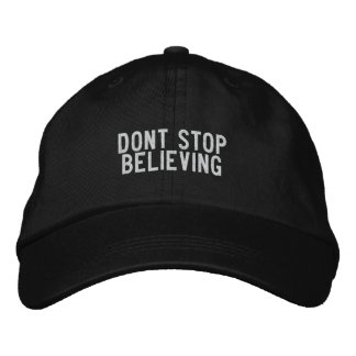 dont stop believing embroidered baseball cap