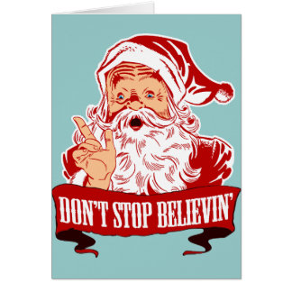 Dont Stop Believing in Santa Card