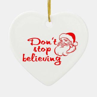 Don't Stop Believing In Santa Ceramic Ornament