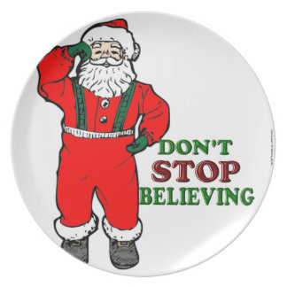 DON'T STOP BELIEVING IN SANTA CLAUS DINNER PLATE