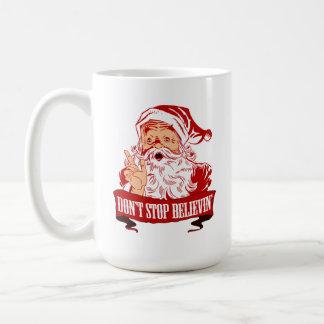 Dont Stop Believing in Santa Coffee Mug