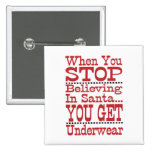 Don't Stop Believing in Santa Pins