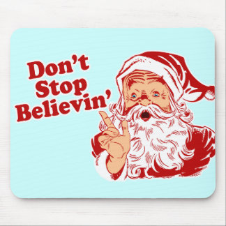 Dont Stop Believing Mouse Pad