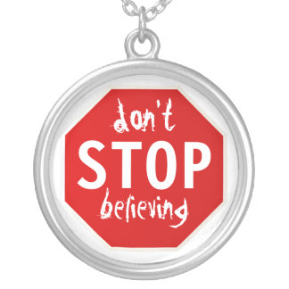 don't STOP believing Necklace