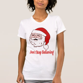Don't Stop Believing Santa Shirt