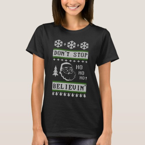 Don't Stop Believing Santa Ugly Christmas T-Shirt After Christmas Sales 5347