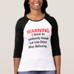 Don't  Stop Believing warning Shirt