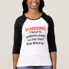 Don't  Stop Believing warning T-Shirt