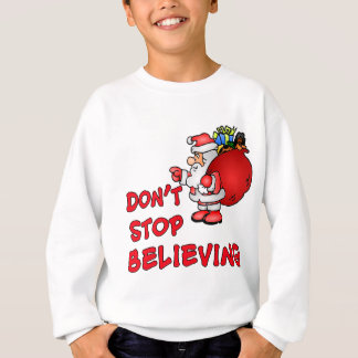 Don't Stop Believing With Santa Claus Sweatshirt
