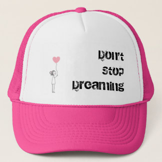 Don't Stop Dreaming Trucker Hat