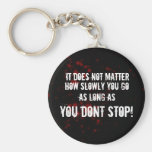 Dont Stop Key Chain
