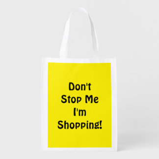 Don't Stop Me I'm Shopping! Bright Yellow Grocery Bag