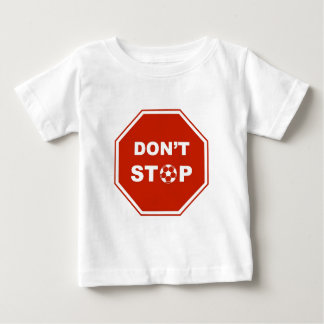 Don't Stop playing soccer Shirt