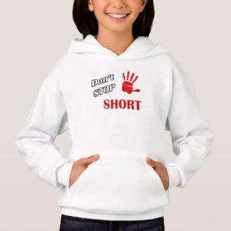 Don't Stop Short Hoodie