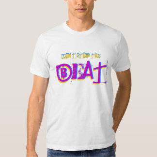 Dont Stop The Beat! T-shirt