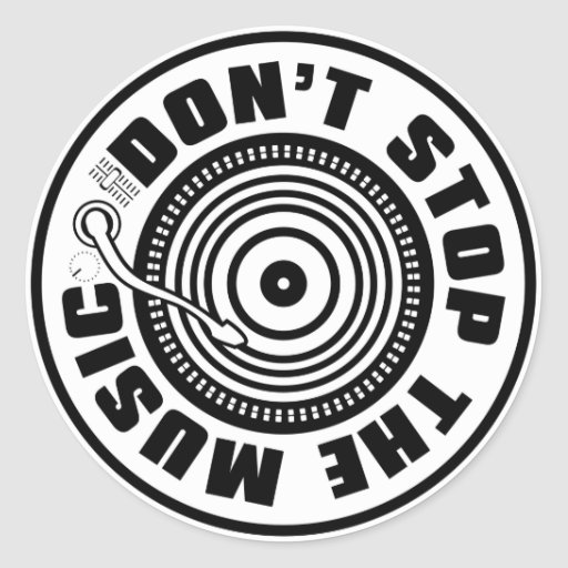 DON'T STOP THE MUSIC CLASSIC ROUND STICKER