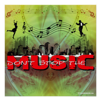Don't Stop The Music (Green Fabric Background) Posters