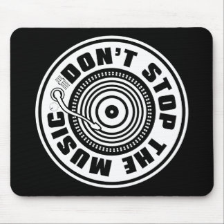 DON'T STOP THE MUSIC MOUSE PAD