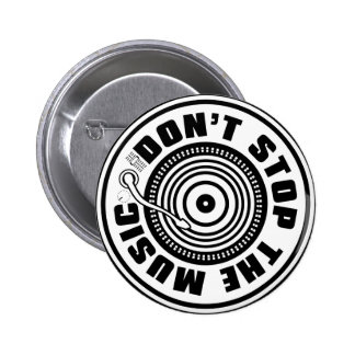 DON'T STOP THE MUSIC PINBACK BUTTON
