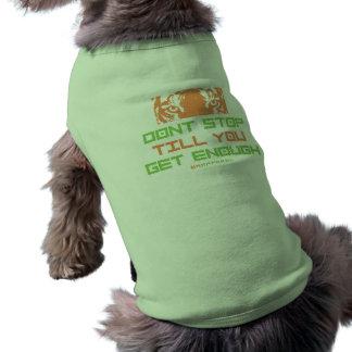 Dont Stop Till You Get Enough Doggie Shirt