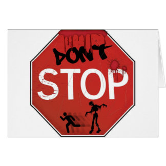 Dont stop zombie sign card