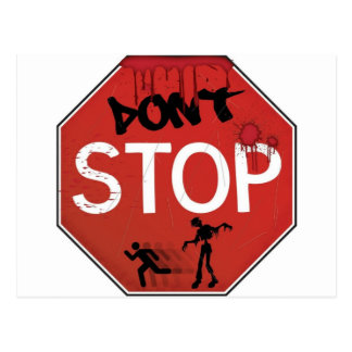 Dont stop zombie sign postcard