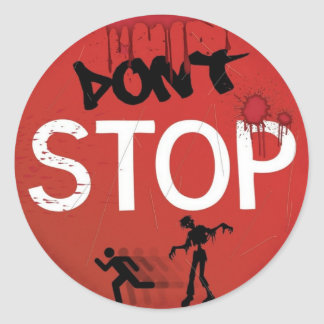 Dont stop zombie sign round stickers