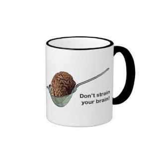 Don't Strain Your Brain! Ringer Coffee Mug