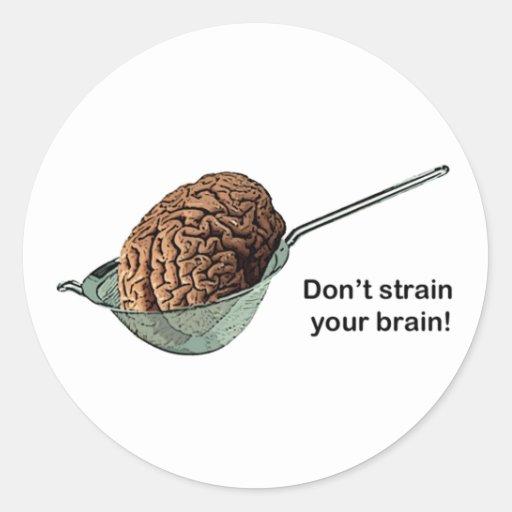 Don't Strain Your Brain! Sticker
