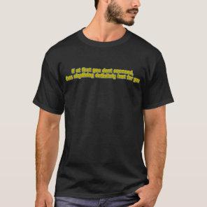 Dont succeed joke T-Shirt